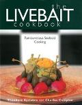 The Livebait Cookbook: Rambunctious Seafood Cooking - Theodore Kyriakou - Hardcover