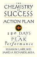 The Chemistry of Success Action Plan: 180 Days to Peak Performance