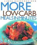 More Low-Carb Meals in Minutes A Three-Stage Plan for Keeping It Off