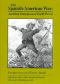 Spanish-American War America Emerges As a World Power