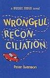 Wrongful Reconciliation: A Budge Moss Novel