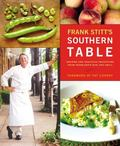 Frank Stitt's Southern Table Recipes and Gracious Traditions from Highlands Bar and Grill