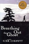 Breathing Out the Ghost