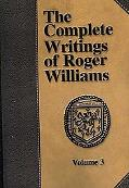 The Complete Writings of Roger Williams - Volume 3