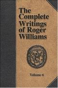 The Complete Writings of Roger Williams - Volume 6