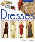 The Weekend Sewer's Guide to Dresses: Time-Saving Sewing with a Creative Touch