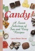Candy!: A Sweet Selection of Fun & Favorite Recipes