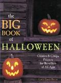 Big Book of Halloween Creative & Creepy Projects for Revellers of All Ages