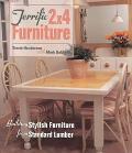 Terrific 2x4 Furniture: Building Stylish Furniture from Standard Lumber