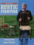 Simple Rustic Furniture: A Weekend Workshop with Dan Mack - Dan Mack - Hardcover