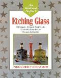 Etching Glass 20 Simple, Elegant Projects to Etch With Easy-To-Use Creams and Liquids