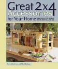Great 2 X 4 Accessories for Your Home Making Candlesticks, Coatracks, Mirrors, Foootstools, ...
