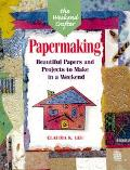 Papermaking Beautiful Papers and Projects to Make in a Weekend