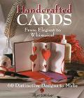Handcrafted Cards From Elegant to Whimsical  60 Distinctive Designs to Make