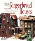 Making Great Gingerbread Houses Delicious Designs from Cabins to Castles, from Lighthouses t...