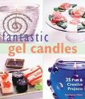 Fantastic Gel Candles 35 Fun & Creative Projects