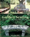 Garden Seating Great Projects from Wood, Stone, Metal, Fabric, & More