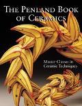 Penland Book of Ceramics Master Classes in Ceramic Techniques