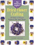 Dried Flower Crafting 20 Easy & Elegant Projects for Your Home