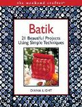 Batik 20 Beautiful Projects Using Simple Techniques