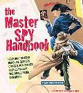 Master Spy Handbook Help Our Intrepid Hero Use Gadgets, Codes & Top-secret Tactics To Save T...