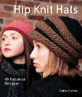 Hip Knit Hats 40 Fabulous Designs