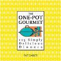 One-Pot Gourmet 125 Simply Delicious Dinners