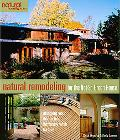 Natural Remodeling for the Not-So-Green House Bringing Your Home into Harmony With Nature