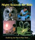 Night Science for Kids Exploring the World After Dark