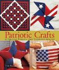 Patriotic Crafts 60 Spirited Projects That Celebrate America