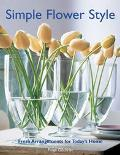 Simple Flower Style Fresh Arrangements for Today's Home
