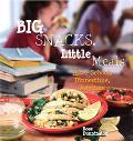 Big Snacks, Little Meals After School, Dinnertime, Anytime