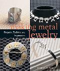 Making Metal Jewelry Projects, Techniques, Inspiration