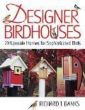 Building Great Birdhouses 20 Creative, Bird-friendly Designs