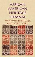 African American Heritage Hymnal 575 Hymns, Spirituals, and Gospel Songs