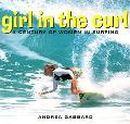 Girl in the Curl A Century of Women's Surfing