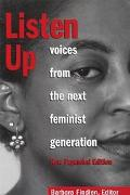Listen Up Voices from the Next Feminist Generation