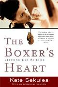 Boxer's Heart Lessons from the Ring