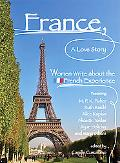 France, a Love Story Women Write about the French Experience