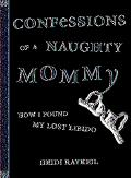 Confessions of a Naughty Mommy How I Found My Lost Libido