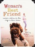 Woman's Best Friend Women Writers on the Dogs in Their Lives