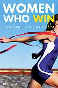 Women Who Win Female Athletes on Being the Best