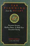 Tax Planning from the Heart: A Guide to Creating Charitable Trusts - Joseph Casselli - Hardc...