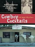 Cowboy Cocktails Boot-Scootin' Beverages and Tasty Vittles from the Wild West
