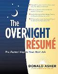 The Overnight Rsum, 3rd Edition: The Fastest Way to Your Next Job (Overnight Resume: The Fas...
