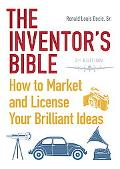 The Inventor's Bible, 3rd Edition: How to Market and License Your Brilliant Ideas (Inventor'...