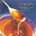 Honey A Connoisseur's Guide With Recipes