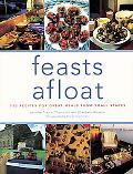 Feasts Afloat 150 Recipes for Great Meals from Small Spaces