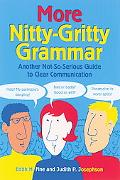 More Nitty-Gritty Grammar Another Not-So-Serious Guide to Clear Communication