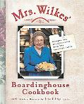 Mrs. Wilkes' Boardinghouse Cookbook Recipes and Recollections from Her Savannah Table